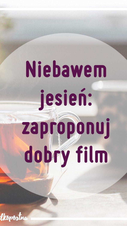 Napis: Niebawem jesień: zaproponuj dobry film.