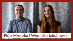 Piotr Mroczko i Weronika Jakubowska