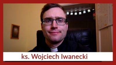 ks. Wojciech Iwanecki