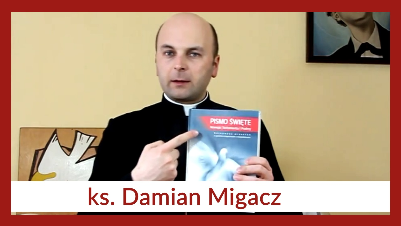 #37 CHCEMY CZYTAĆ PISMO ŚWIĘTE (ks. Damian Migacz, komentarz w języku migowym)