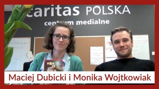 #42 AKCJE CARITAS (Monika Wojtkowiak i Maciej Dubicki z Caritas Polska)